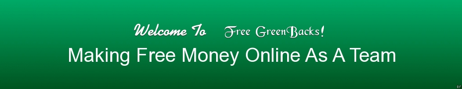 Free GreenBacks