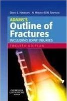 Adams's Outline of Fractures: Including Joint Injuries, 12e MSNcUw
