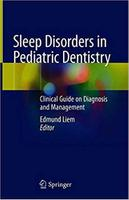 Sleep Disorders in Pediatric Dentistry: Clinical Guide on Diagnosis and Management XDHMG0