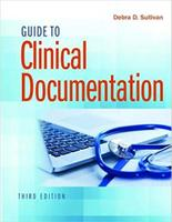 Guide to Clinical Documentation, Third Edition  JYH3CQ