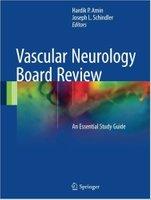 BOARD - Vascular Neurology Board Review: An Essential Study Guide Xn80kh