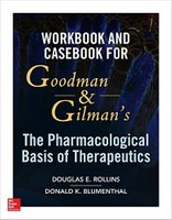 Workbook and Casebook for Goodman and Gilman's The Pharmacological Basis of Therapeutics YRjxXE
