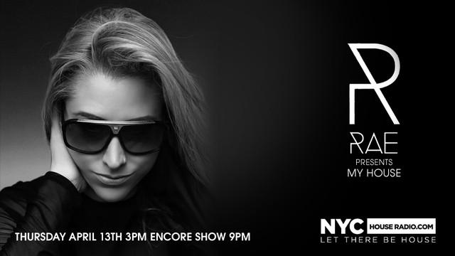"4.13 Rae presents ""My House"" @ Nychouseradio.com WvIGel"
