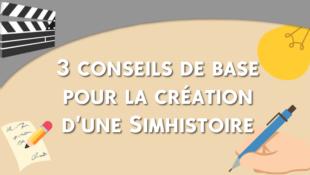 3 conseils de base pour la création d'une Simhistoire