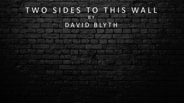 Main photo TWO SIDES TO THIS WALL Written by David Blyth