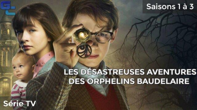 Main photo Les Désastreuses Aventures des orphelins Baudelaire, Saisons 1 à 3