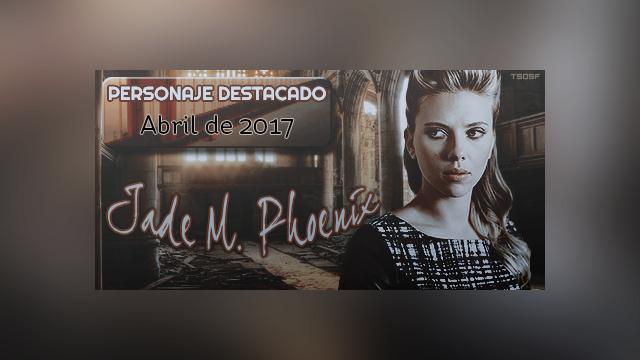 Personaje destacado de Abril: Jade M. Phoenix