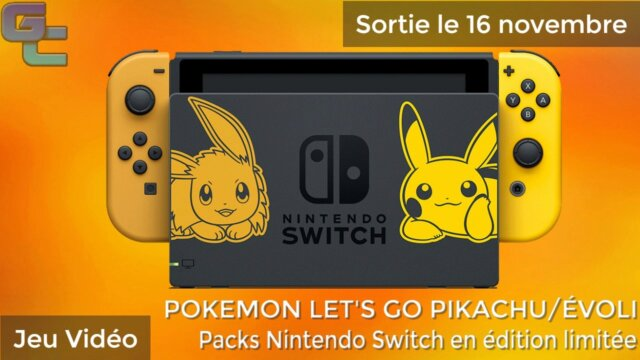 Packs Nintendo Switch Pokémon Let's Go Pikachu / Évoli en édition limitée !
