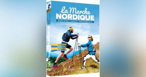 Livre - La Marche NORDIQUE - Jérome SORDELLO & Samuel BERNARD